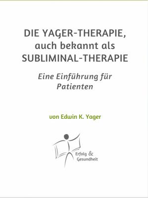 Yager-Therapie - Buch Einführung für Patienten